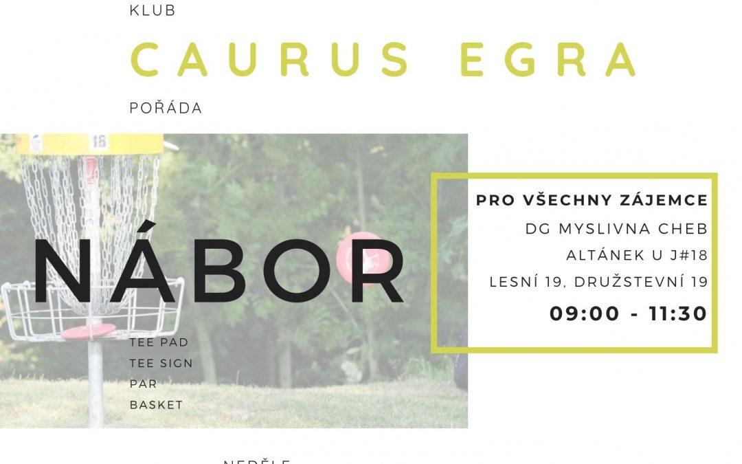 Caurus Egra – nábor do klubu